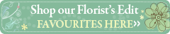 Click here to view our Florist Picks