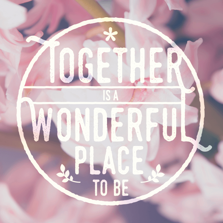 together-is-a-wonderful-place-to-be